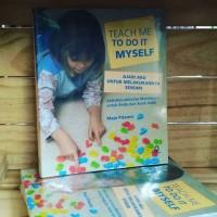 Buku Teach Me To Do It Myself Ajari Aku untuk Melakukannya Sendiri