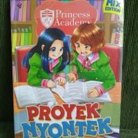 KOMIK PRINCESS ACADEMY MIX EDITION: PROYEK NYONTEK - Bintang Nurul H