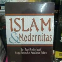 islam & modernitas : dari teori modernisasi hingga penegakan - syahrin