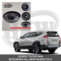 Jual COVER / TUTUP BAN SEREP MITSUBISHI ALL NEW PAJERO 2016 Murah