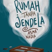 Terbaru Buku Novel RUMAH tanpa JENDELA Asma Nadia