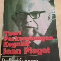 Teori Perkembangan Kognitif Jean Piaget - Dr. Paul Suparno