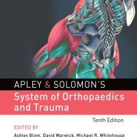 Apley and Solomon System of Orthopaedic and Trauma 10e, 2018