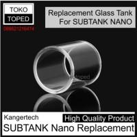 Jual Replacement Glass Tank For SUBTANK NANO | High Quality Kangertech Murah