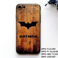 CASING HP OPPO F1S/A59, F1 PLUS/R9, NEO 7/A33, A39/A57 BATMAN WOOD