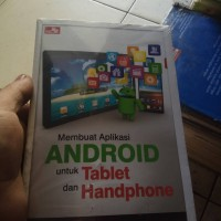 Membuat Aplikasi Android Untuk Tablet Dan Hanphone-Wahana Komputer