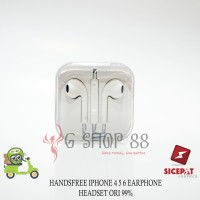 HANDSFREE IPHONE 4 5 6 EARPHONE / HEADSET ORI 99