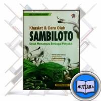 BUKU Khasiat dan cara olah SAMBILOTO untuk menumpas berbagai penyakit