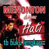 Buku MENONTON DENGAN HATI