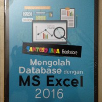 Mengolah Database dengan MS Excel 2016 oleh Jubilee Enterprise