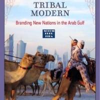 Jual Tribal Modern Branding New Nations in the Arab Gulf Murah