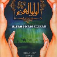 Ulul Azmi : Kisah 5 Nabi Pilihan (Graphic Novel)