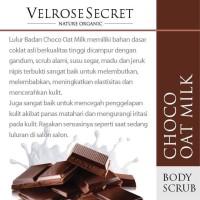 Jual Lulur Badan BPOM Velrose Secret Nature Organic CHOCO OAT MILK Murah