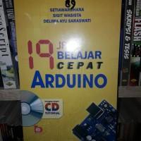 ORI 19 JAM BELAJAR CEPAT ARDUINO PLUS CD TUTORIAL - BUKU KOMPUTER