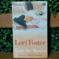 LORI FOSTER Savor The Danger Cinta Di Tengah Bahaya