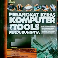 Perangkat Keras Komputer dan Tools Pendukungnya
