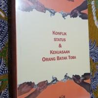 Bungaran A Simandjuntak - Konflik Status & Kekuasaan Orang Batak Toba