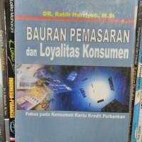 Bauran Pemasaran dan loyalitas pelanggan