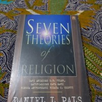 SEVEN THEORIES Of RELIGION - Daniel L Pals