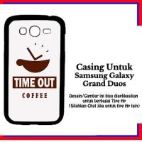 Casing Samsung Galaxy Grand Duos TImeout coffee 2 white Custom Hardcas