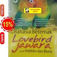Rahasia Beternak Lovebird Jawara Untuk Hobbies Dan Bisnis