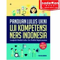 PANDUAN LULUS UKNI UJI KOMPETENSI NERS INDONESIA