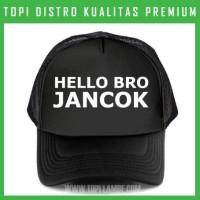 topi HELLO BRO JANCOK Trucker Baseball Snapback TMB986 Distro