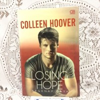 Novel Terjemahan Seri 2 Hopeless: Losing Hope - Colleen Hoover
