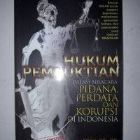 Hukum Pembuktian Dalam Beracara Pidana, Perdata & Korupsi di Indonesia