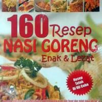 Buku Resep Masakan 160 RESEP NASI GORENG ENAK & LEZAT