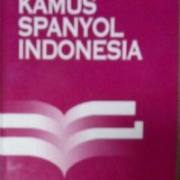 buku kamus bahasa spanyol - indonesia/milagros guindel/gramedia