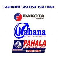 GANTI KURIR / EKSPEDISI / CARGO KHUSUS WAHANA, DAKOTA & PAHALA EXPRESS
