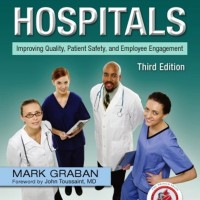 Lean hospitals improving quality, patient safety, and employee engagem