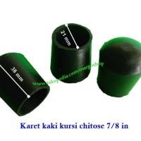 Karet kaki kursi chitose 7/8 Inc ( 22.22 mm)