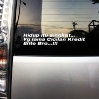 Stiker Kaca Mobil Hidup itu singkat bro Yang lama cicilan kredit ente