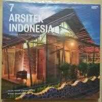 7 ARSITEK INDONESIA Lahirnya Generasi Arsitek Baru