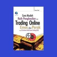Cara Mudah Raih Penghasilan dari Trading Online Emas dan Perak