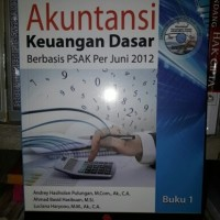 Akuntansi Keuangan Dasar Berbasis PSAK Per Juni 2012 Buku 1 (Plus CD)