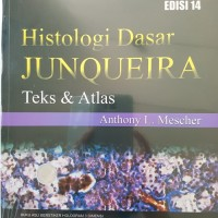 Histologi Dasar Junqueira [ EDISI BARU - ORIGINAL ] Teks & Atlas 14e