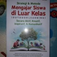 Strategi & Metode Mengajar Siswa di Luar Kelas (Outdoor Learning)