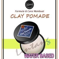 Cara Membuat Clay Pomade Water Based| Resep & Formula