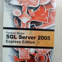 ORIGINAL PANDUAN SQL SERVER 2005 EXPRESS EDITION BUKU KOMPUTER