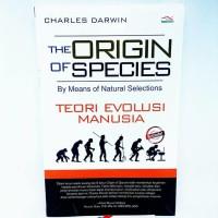 The Origin Of Species, Teori Evolusi Manusia -Charles Darwin-