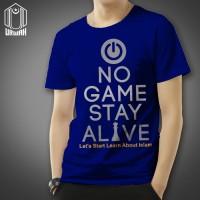 Kaos dakwah muslim No game stay alive -ACS SHOP