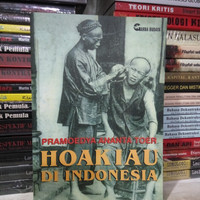Hoakiau Di Indonesia / Pramoedya Ananta Toer