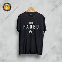Tshirt / Kaos I'm Faded / Alan Walker / DJ