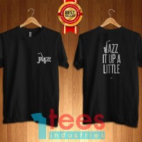 TSHIRT KAOS BAJU GENRE MUSIK JAZZ JAZZ IT UP A LITTLE PREMIUM