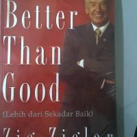 Better Than Good --- Zig Ziglar
