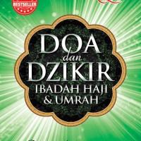 Doa dan Dzikir: Ibadah Haji dan Umrah - Agus Arifin