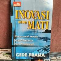 Inovasi Atau Mati - Gede Prama